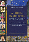 A Course in Miracles Unleashed