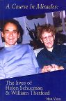 The Lives of Helen Schucman & William Thetford
